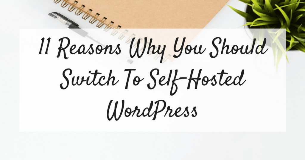 11 Reasons why you should switch to self-hosted WordPress