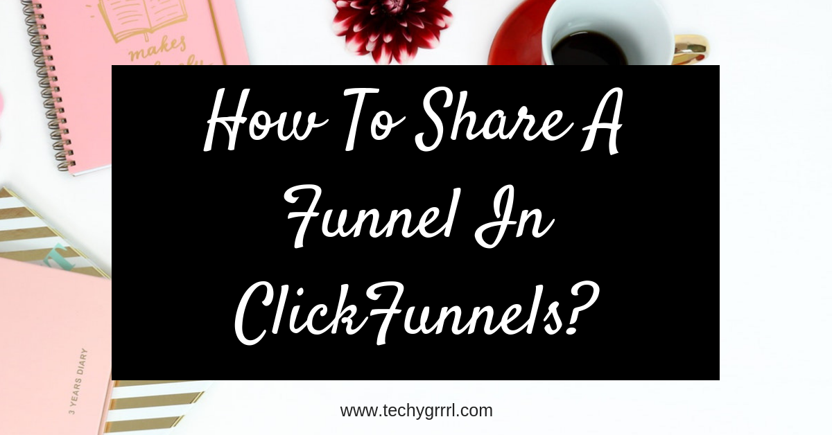 How to share a funnel in ClickFunnels